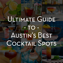 The Ultimate Guide To Austin's Best Cocktail Spots